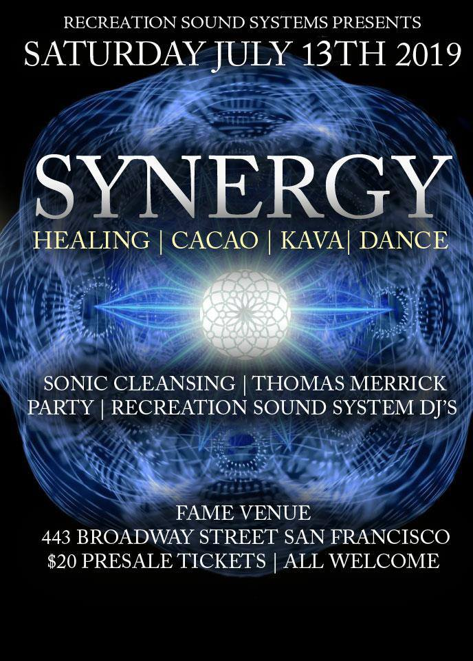 SYNERGY: Healing, Cacao, kava, dance - Saturday July 13 @ 6pm FAME Venue SF