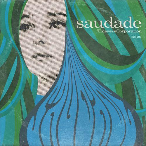 Thievery Corporation • Saudade (2014)