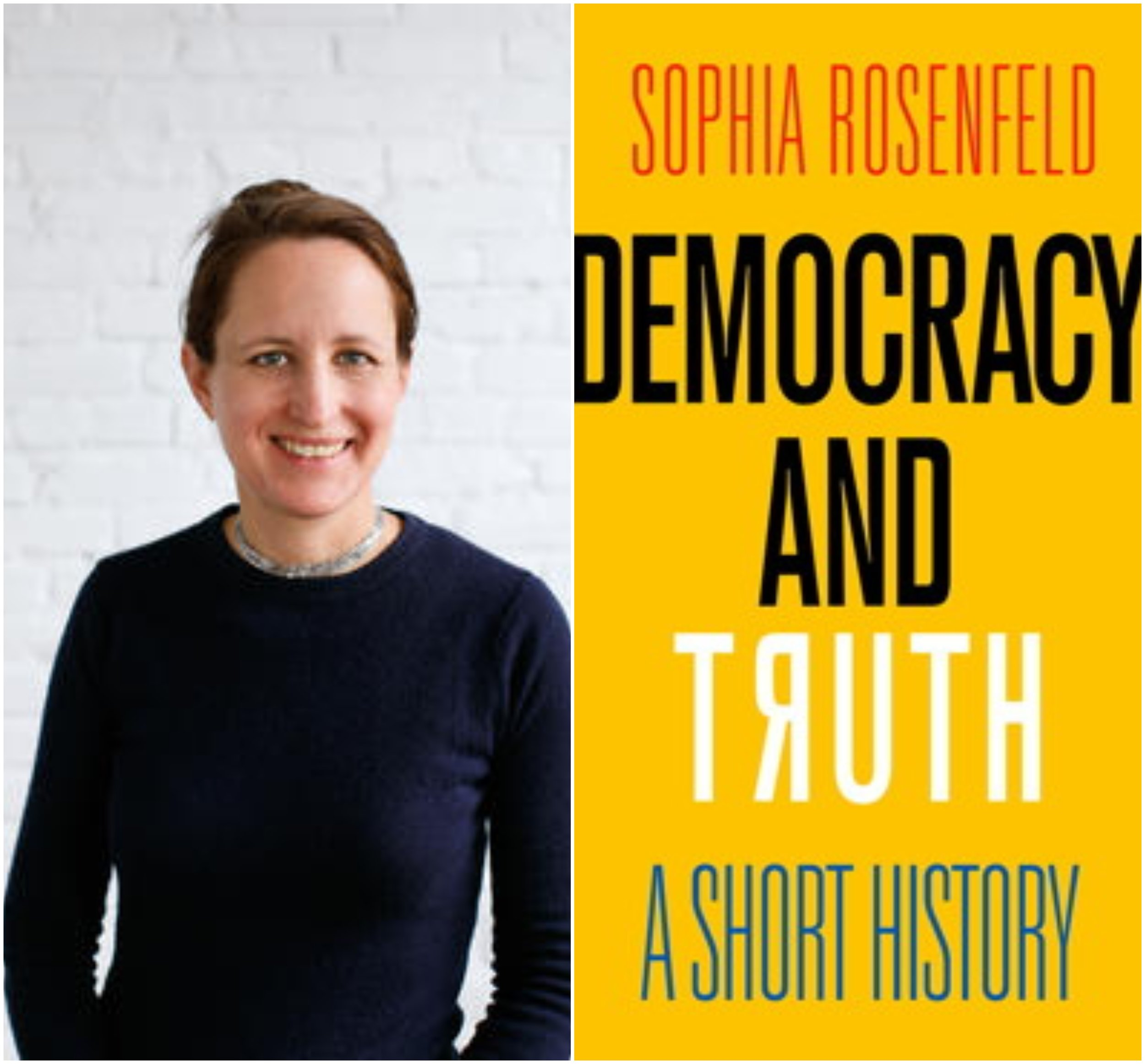 FREE SPEECH 50: Truth and Democracy, with Sophia Rosenfeld -