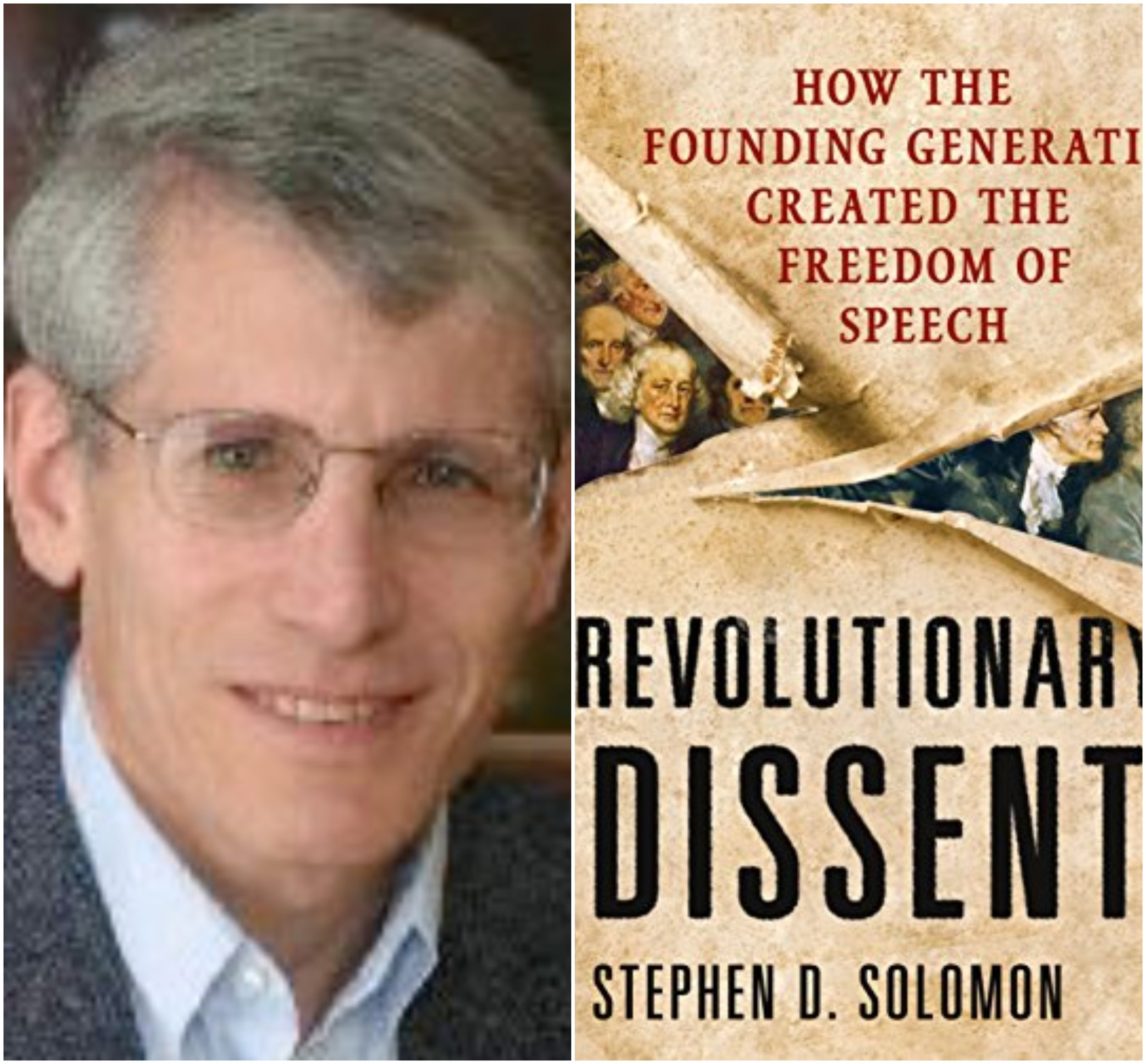 FREE SPEECH 62: Raucous, Robust, and Radical: The Founders and Free Speech, with Stephen Solomon -