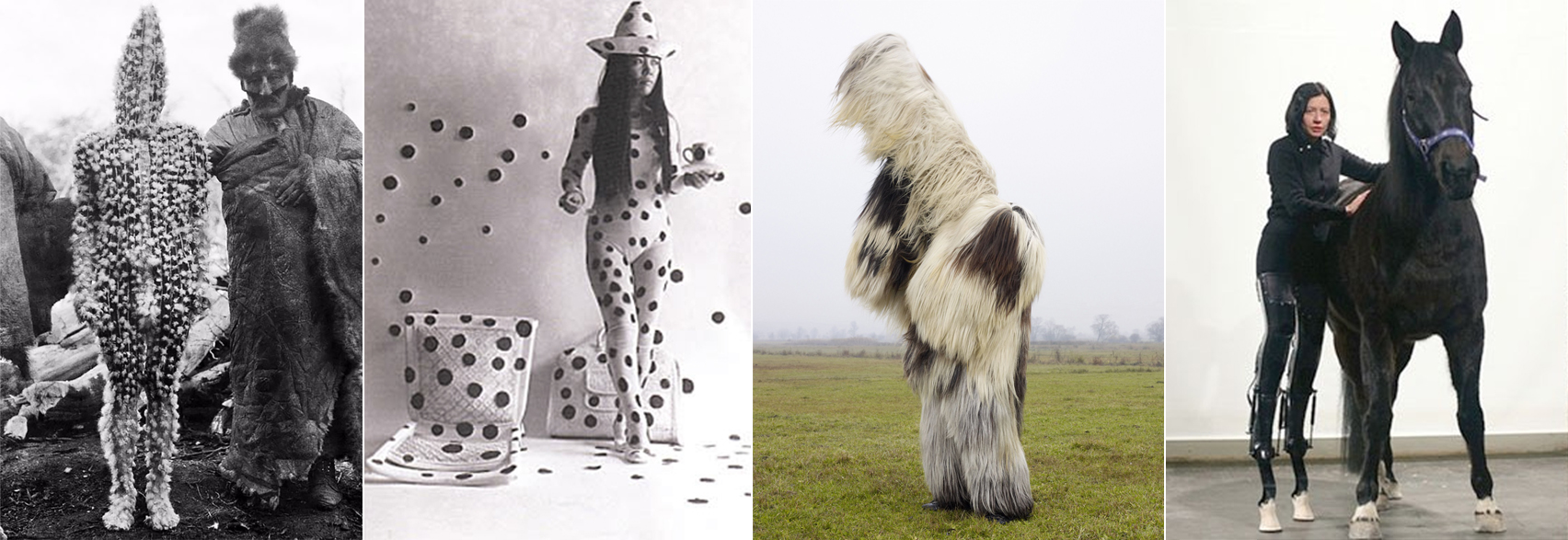From left to write: Selk'nam in ritual dress (photograph by Martín Gusinde) | Yayoi Kusuma |  Wilder Mann  series by Charles Fréger |  May the Horse Live in Me  by Marion Laval-Jeantet and Benoit Mangin