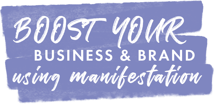 boost your business and brand using manifestation.png