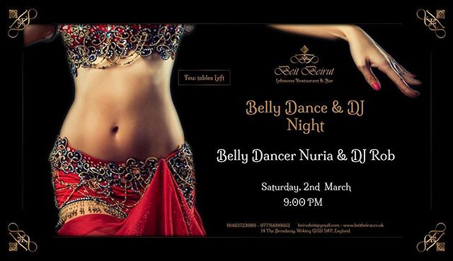 Join us with your Friends and Family to Dance and Dine, this Saturday and Every Saturday at Beit Beirut Belly Dancing Nights! . .  Introducing Belly Dancer Nuria and Dj Rob, accompanied by the best Lebanese Food and Wine! . . Book your table now, can't wait to see you there! . For reservation 01483 723080 Or via email beirutbeit@gmail.com or website https://www.beitbeirut.co.uk/reservations/ . .  #beitbeirut #beitbeirutwoking #beitbeirutsaturdays #lebanesefood #lebanesewine #mediterraneanfood #liveentertainment #Dj #bellydancers #saturday #party #wearewoking #woking #surrey #lebanese #food #toplondonrestaurants #london #londonfood #londonrestaurants #surrey #woking #welovewoking #wearewoking