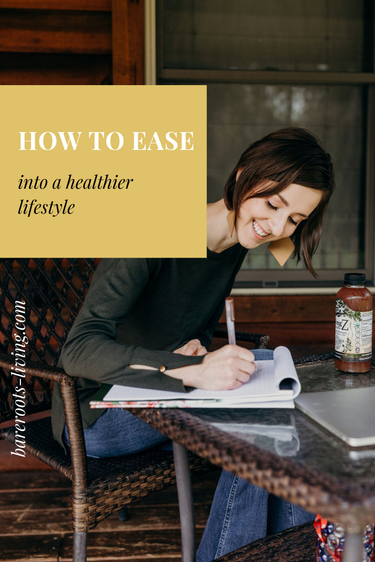 bare roots health and wellness blog, how to ease into a healthier lifestyle