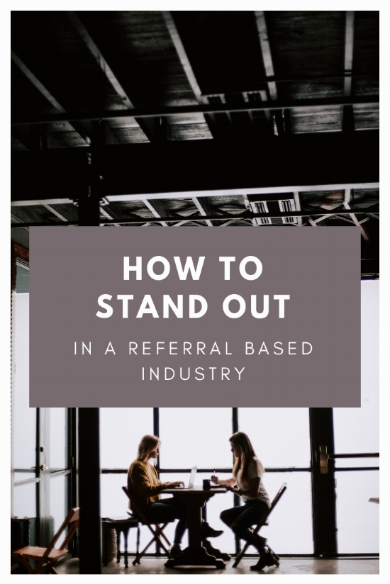 How to Stand Out in a Referral Based Industry | www.labcreativeco.com