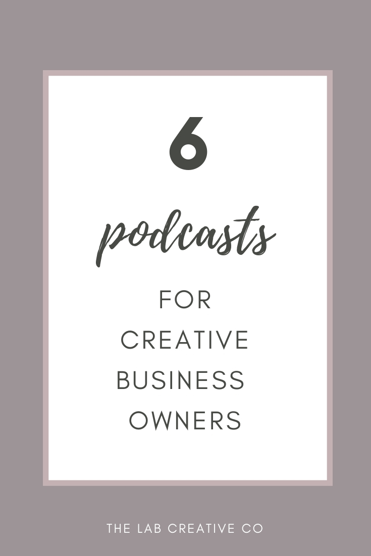 Six Podcasts for Creative Business Owners | www.labcreativeco.com