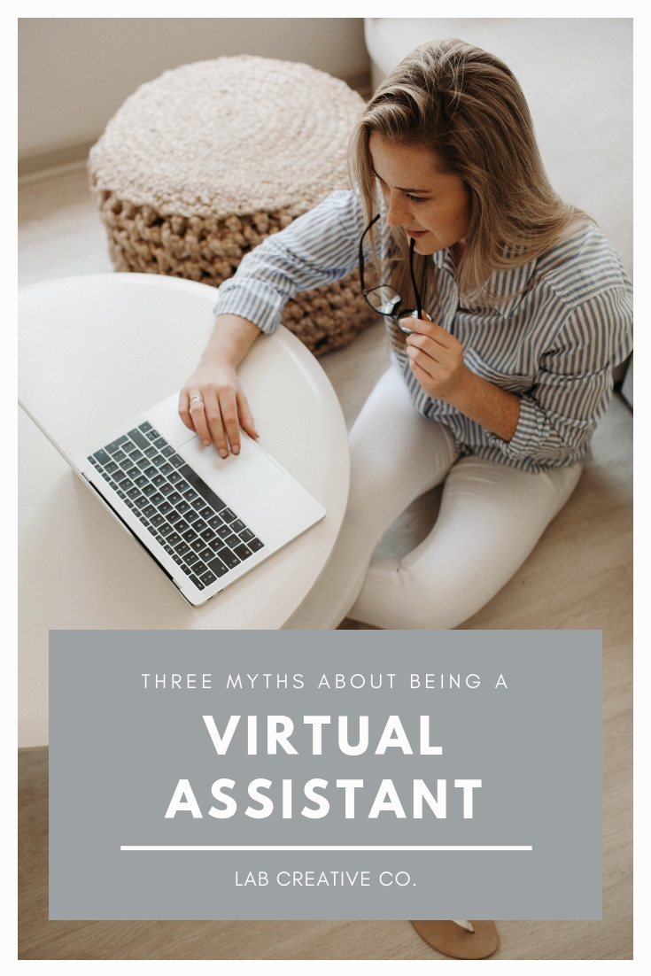 Three Myths About Being a Virtual Assistant | www.labcreativeco.com