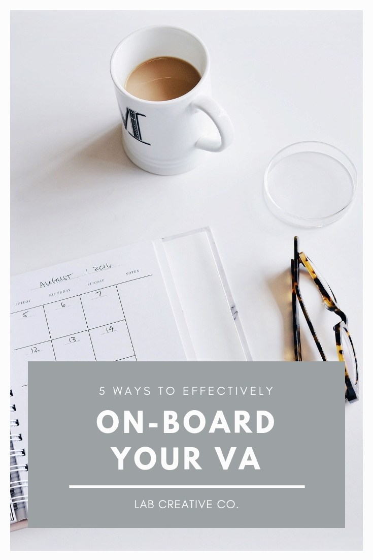5 Ways To Effectively On-board Your VA | www.labcreativeco.com