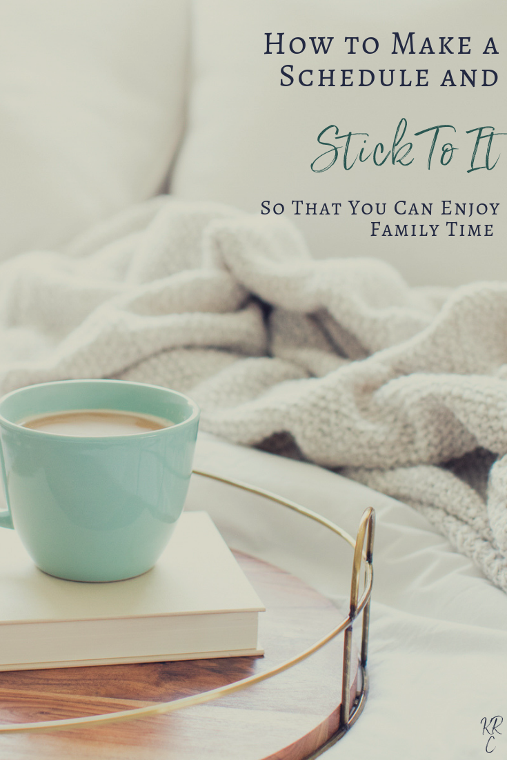 How to Make a Schedule and Stick To It So That You Can Enjoy Family Time pinterest.png