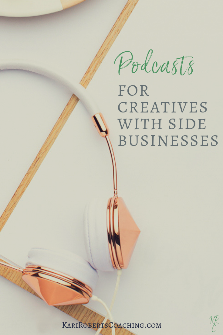 Podcast for Creatives with Side Businesses pin.png
