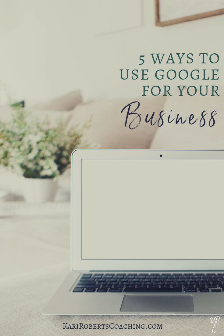 5 Ways to Use Google For Your Business pin.png