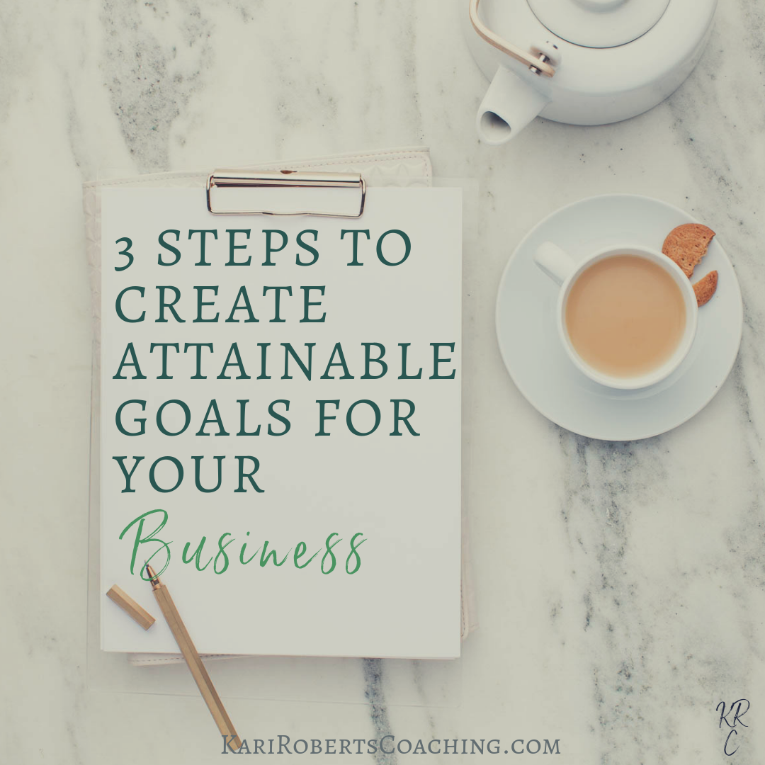 3 STEPS TO CREATE ATTAINABLE GOALS FOR YOUR Business.png