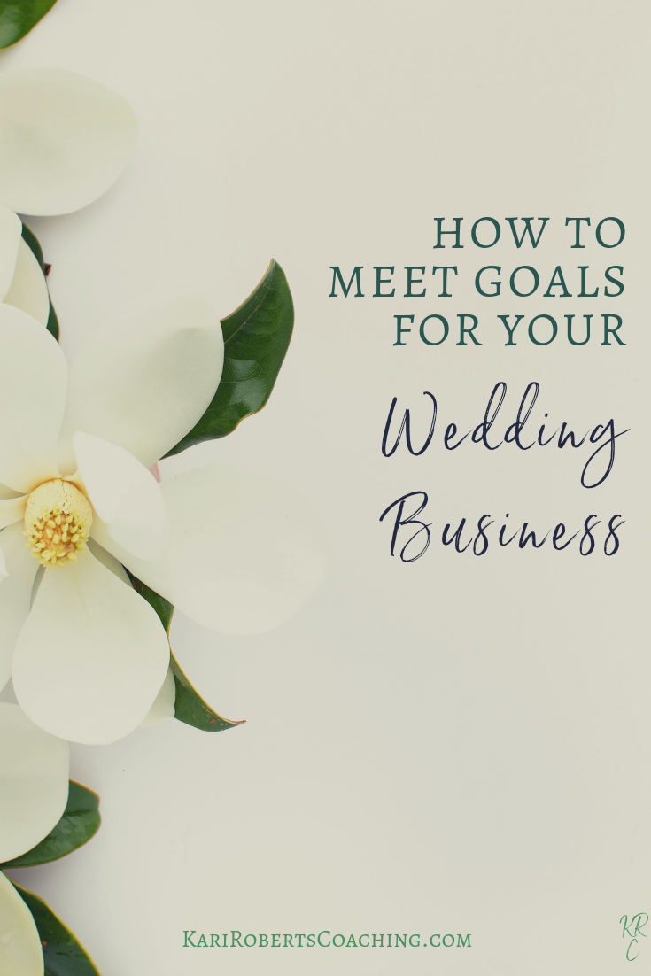 How to Meet Your Goals for your wedding business pinterest.png