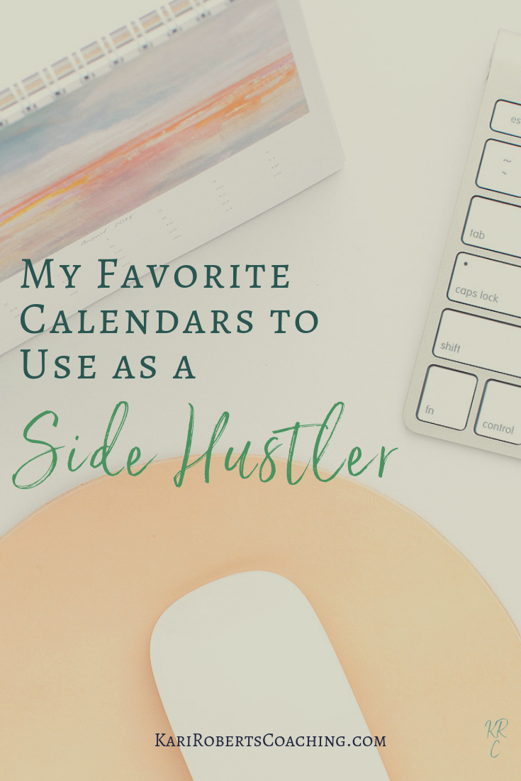My Favorite Calendars to Use as a Side Hustler pin.png