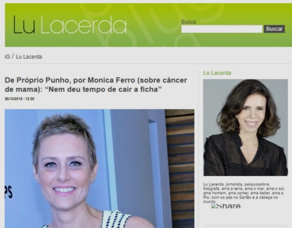 Our Counselor Mônica Ferro tells us her experience confronting Breast Cancer - Access the journalist's site and read the full interview!