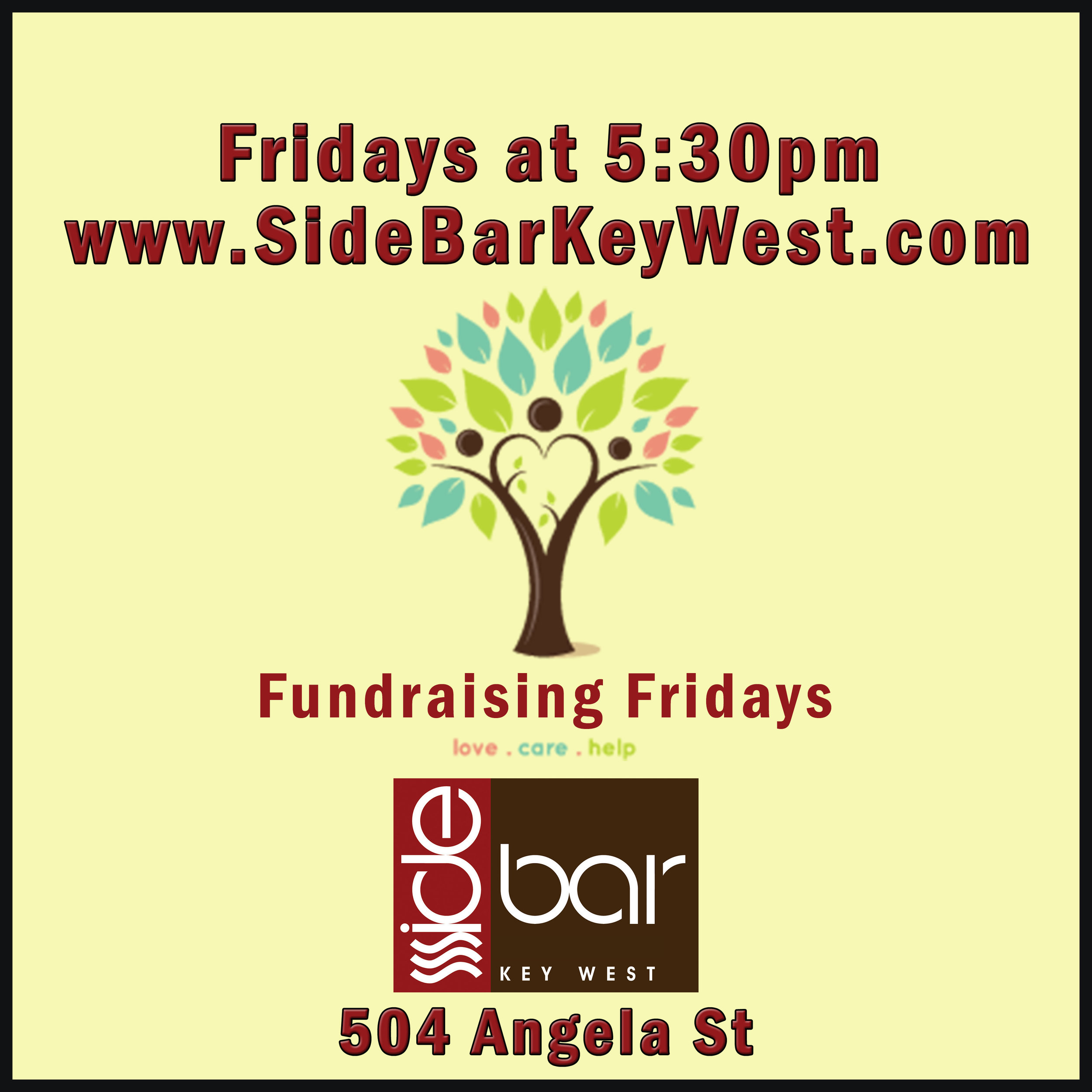 We Support your Charity on Friday - Raising Money At SideBarFree Air conditioned SpaceHappy Hour PricesTips donated to your charityFree Parking for locals (up to 4 hours) at the city's parking by the fire station across the street on Angela and Simonton