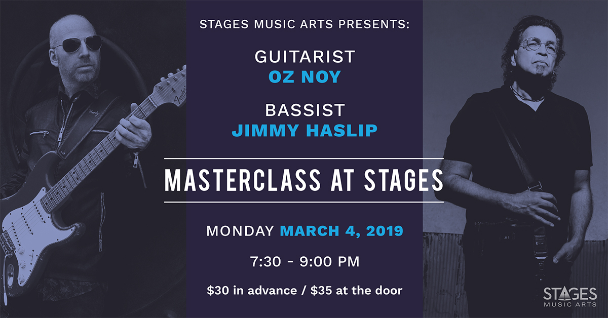 Oz Noy & Jimmy Haslip Masterclass - Monday, March 4th7:30PM – 9:00PMStages Music Arts (map)Guitar phenom Oz Noy & blow-your-mind bassist Jimmy Haslip team up to share their tips & tricks!