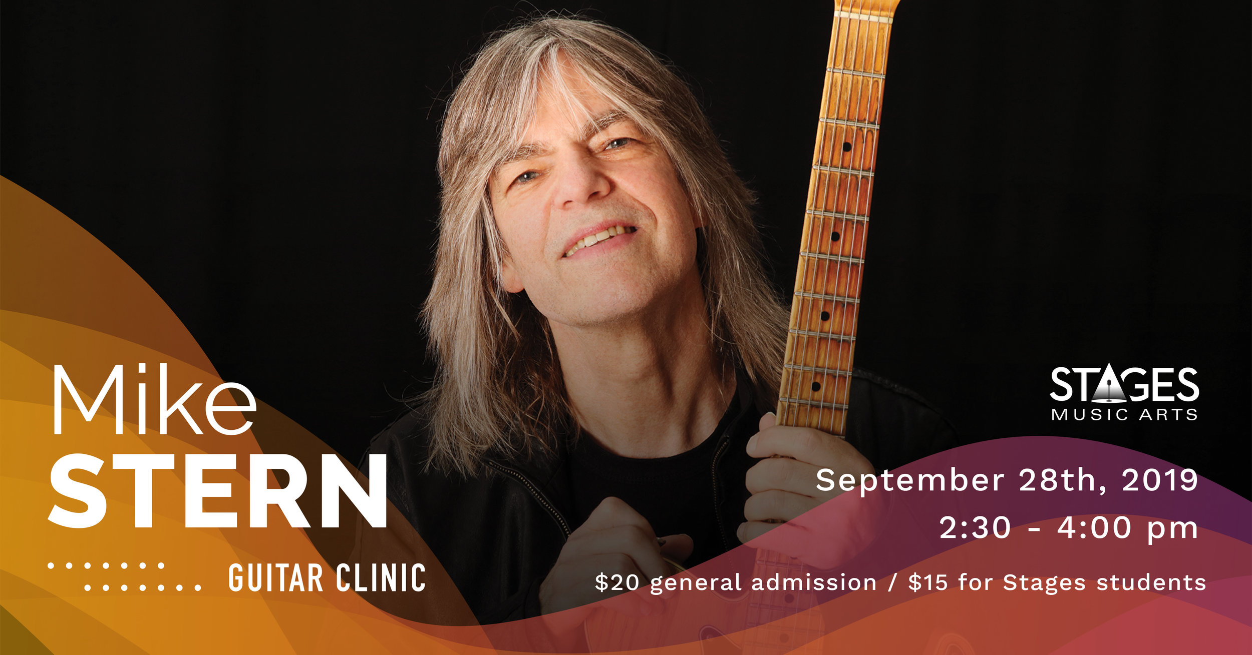 Mike Stern Guitar Clinic - Saturday, September 28th2:30PM – 4:00PMStages Music Arts (map)$20, $15 for Stages students