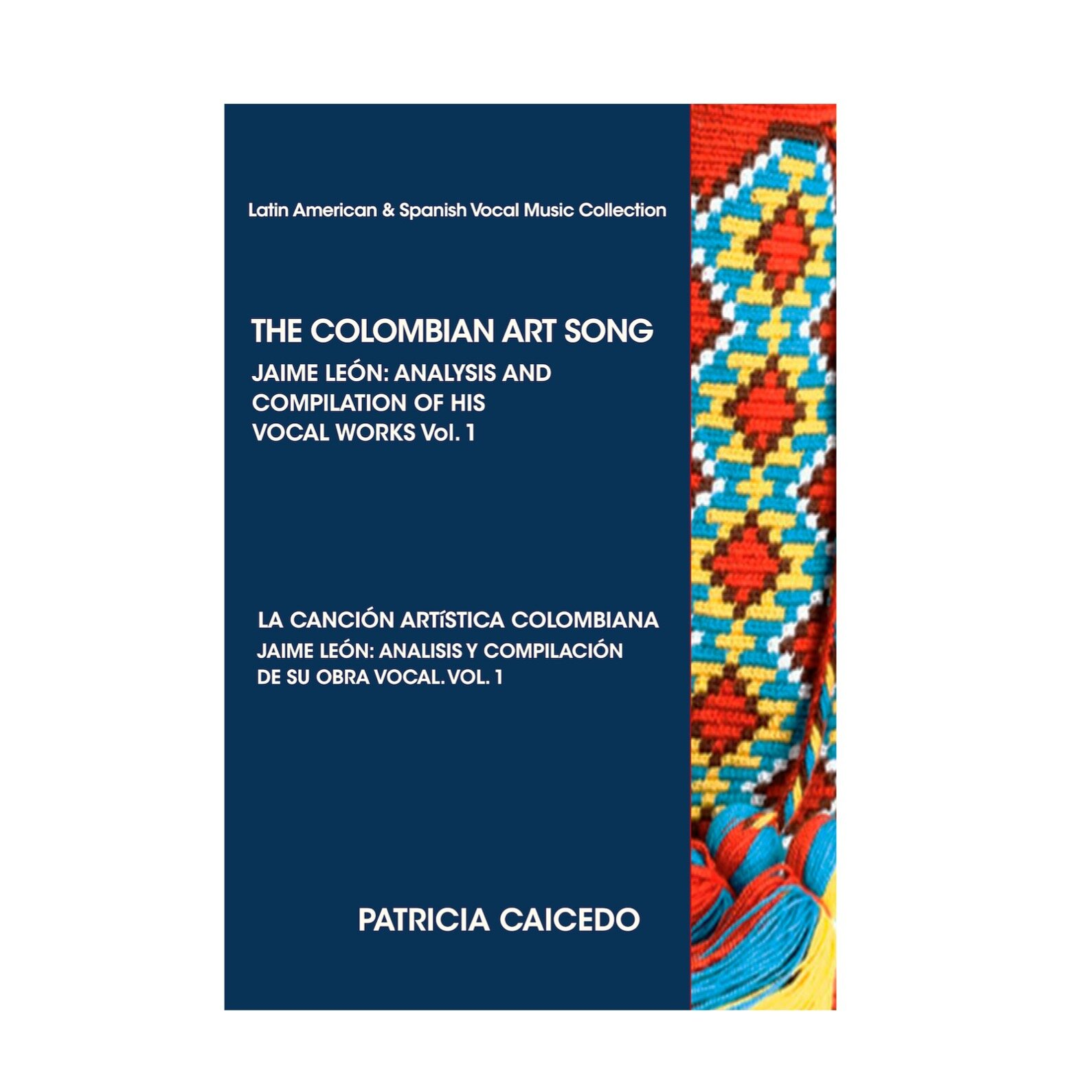 THE COLOMBIAN ART SONG Jaime León: Analysis and compilation of his vocal works. Vol.1 -