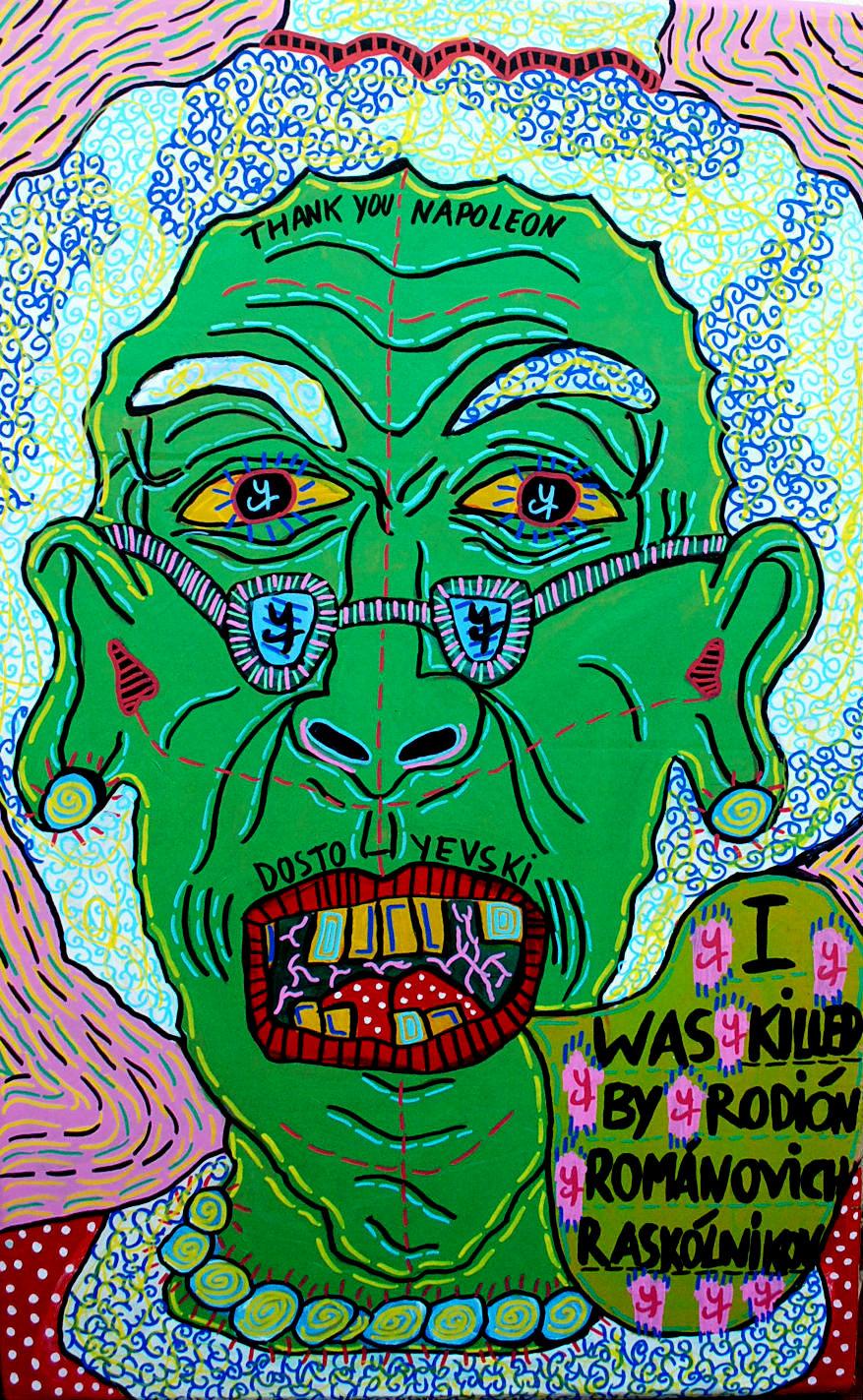 """I was killed by Rodión Románovich Raskólnikov"" , 2014   Acrylic paint and Posca marker on cardboard, 40 x 70 cm"