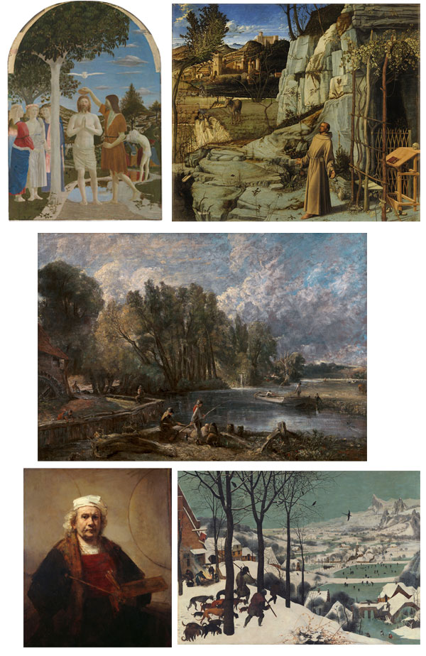 Clockwise from top left:  The Baptism of Christ  by Piero della Francesca;  St. Francis in the Desert  by Giovanni Bellini;  The Hunters in the Snow  by Pieter Bruegel the Elder;  Self-Portrait with Two Circles  by Rembrandt van Rijn;  Stratford Mill  by John Constable