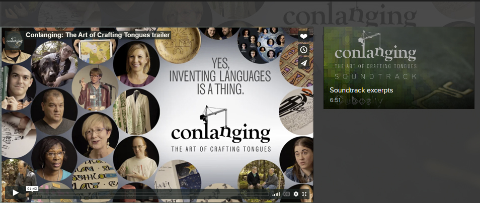 """Conlanging, The Art Of Crafting Tongues  Conlanging, The Art Of Crafting Tongues is the first feature documentary about the global phenomenon of constructed languages and the extraordinary people who invent them. From languages like Klingon and Dothraki in blockbuster productions, to the diverse personalities engaging in the practice today, to its relevance in education and even efforts to save dying languages — there's much more to conlanging than almost anyone might imagine.     The art of language construction is currently undergoing a renaissance, as the emergence of the Internet empowers its communities and popular culture embraces it as an important detail in world-building for sci-fi and fantasy. This revelatory film tells the rich story of passions that have expanded far beyond Tolkien's """"secret vice."""""""