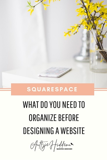squarespace - what do you need to organize before designing a website.jpg