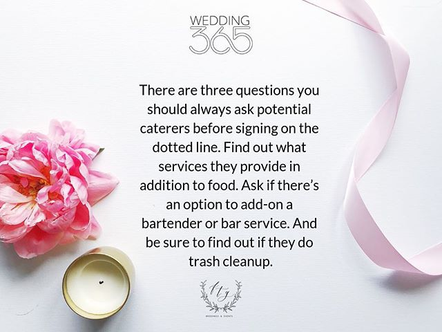 #FTGWedding365 Planning Tip | Your food and beverage will take up a considerable amount of your wedding budget. It is also something that will impact all you guests and a part of the wedding they'll likely remember. Ensuring you have a great caterer can make all the difference for your experience!  There are three questions you should always ask potential caterers before signing on the dotted line. Find out what services they provide in addition to food. Ask if there's an option to add-on a bartender or bar service. And be sure to find out if they do bussing and trash cleanup.