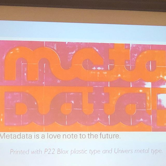 """Metadata is a love letter to the future."" -Jason Scott @textfiles . Print by Amelia Fontanel, archivist and printer at @ritcareycollection. . . #nyac #archives #newyorkarchivesconference #archivists #metadata #cataloging #organizing #libraries #specialcollections #photography #photoorganizing #conference #rochesterny"