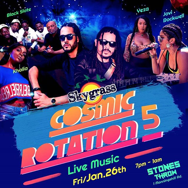Cosmic Rotation  Friday January 26th Enjoy original live music by talented artists. @stonesthrowbarja 1 Manningshill Rd. Live Music, Live Venues Presold: 1000, Available @stonesthrowbarja  Or from one of our Ambassadors: @afroasianjamaican - Kyle Chin @exxtrajordanary - Jordan Weller @jheanell_876 - Jheanell Jackson @fyahstartah @jhaninejackson  Gate  Adm: 1200 7pm - 1am Showtime: 7:30pm Part proceeds in aid of Maxfield Park Children's Home  Live Performances by: @yeza_music @jovirockwell @khalia100 @skygrassmusic @blackslatereggae  Music by: @Fyahstarta  Special Guest Appearances