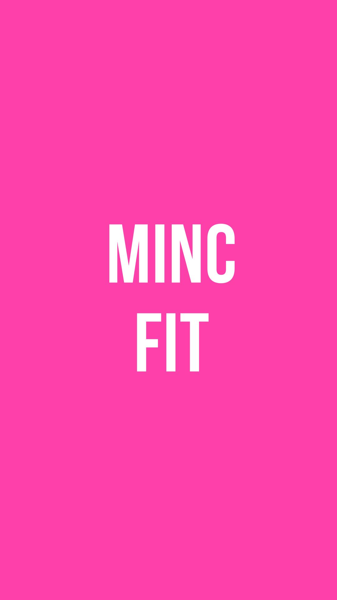 Minc fit