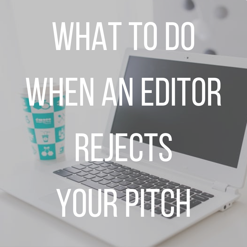 WHAT TO DOWHEN AN EDITORREJECTSYOUR PITCH.png