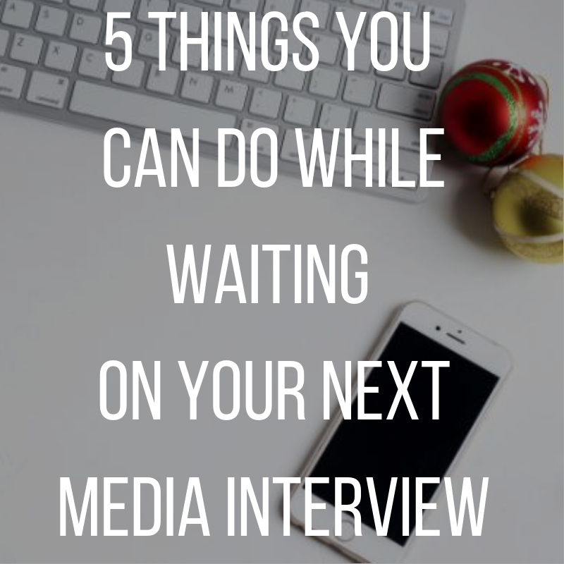 5 things you can do while waiting on your next press hit.png