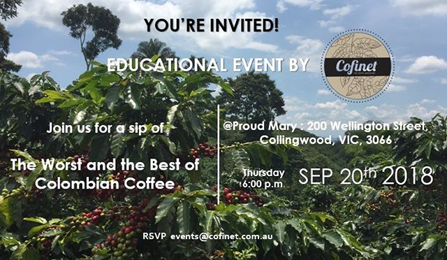 Calling Melbourne!!! Want to learn more about Colombian coffee and it's history. Come and join us for a slurp of the worst and the best of Colombia.  Don't miss out :) #colombiancoffee #melbournecoffee #cofinet #thebestcoffee #microlotcoffee #coffeeevents #specialtycoffee