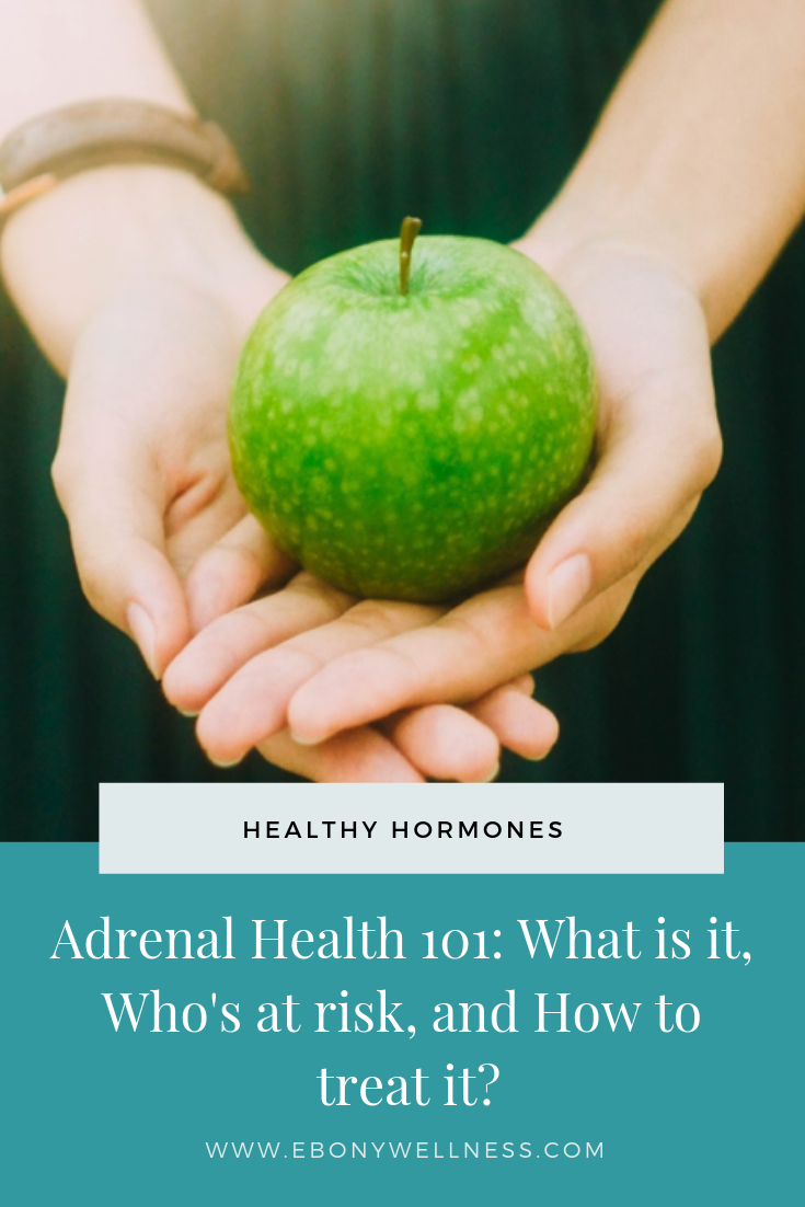 Adrenal Health 101: What is it, Who's at risk, and How to treat it?