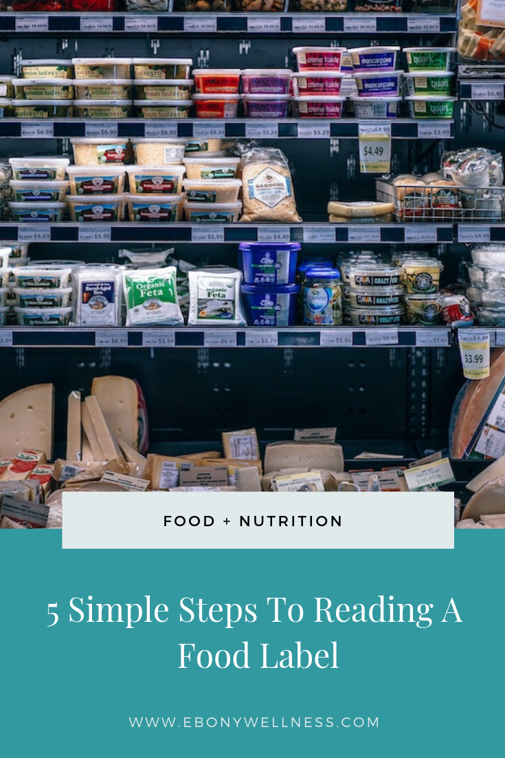 5 Simple Steps To Reading A Food Label - Ebony Wellness