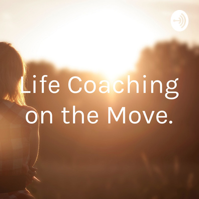 Free, inspirational life coaching podcast. Episode 1 is available now.
