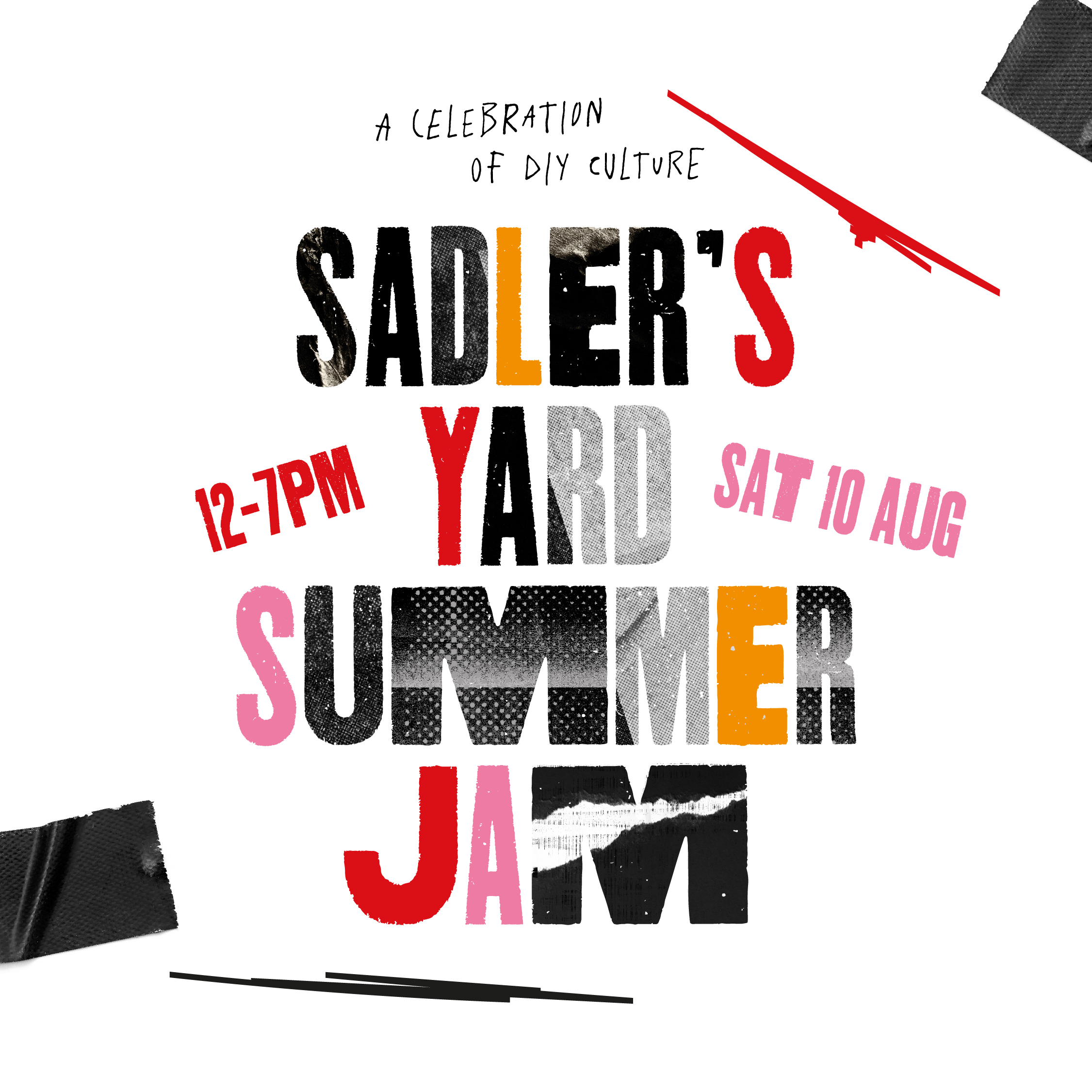 SADLER'S YARD SUMMER JAM 2019 - Saturday 10th August, 12-7pmA celebration of DIY culture.The world is yours for the making.