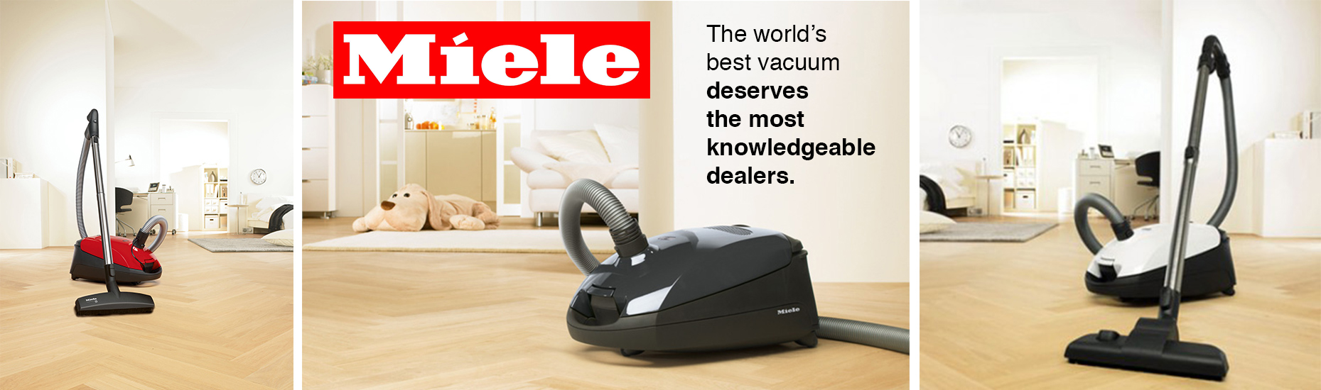 Miele Ad - The world's best vacuum deserves the most knowledgable dealers.