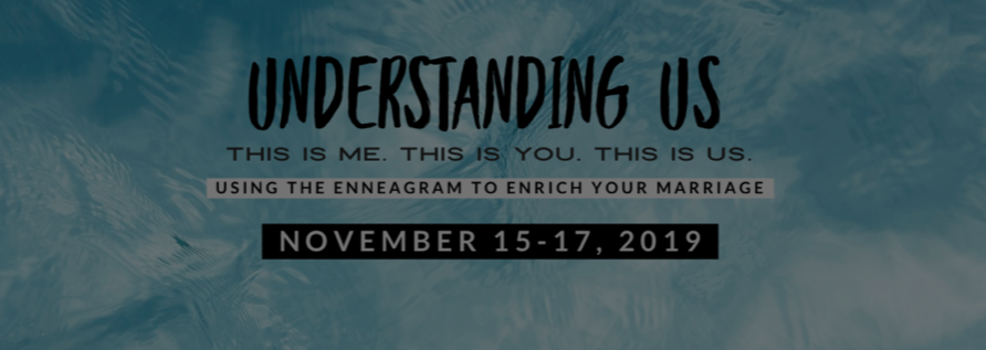 Click this image above for more info on our upcoming Enneagram Marriage Retreat.