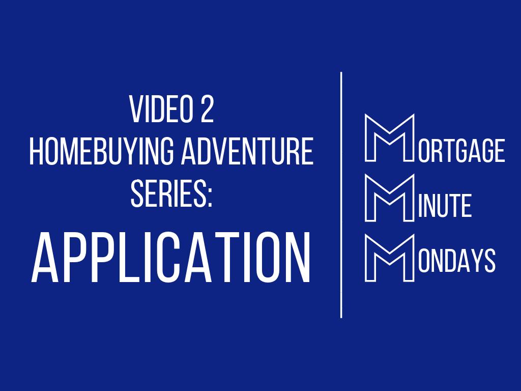 Video 2 Homebuying Adventure: Application