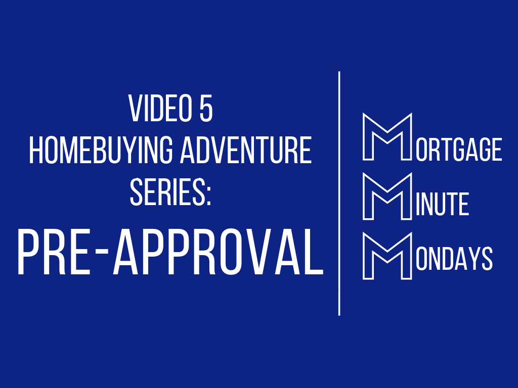 Video 5 Homebuying Adventure: Pre-Approval
