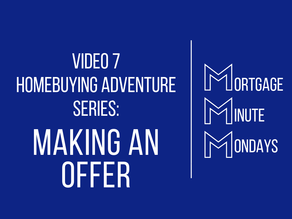 Video 7 Homebuying Adventure: Making an Offer
