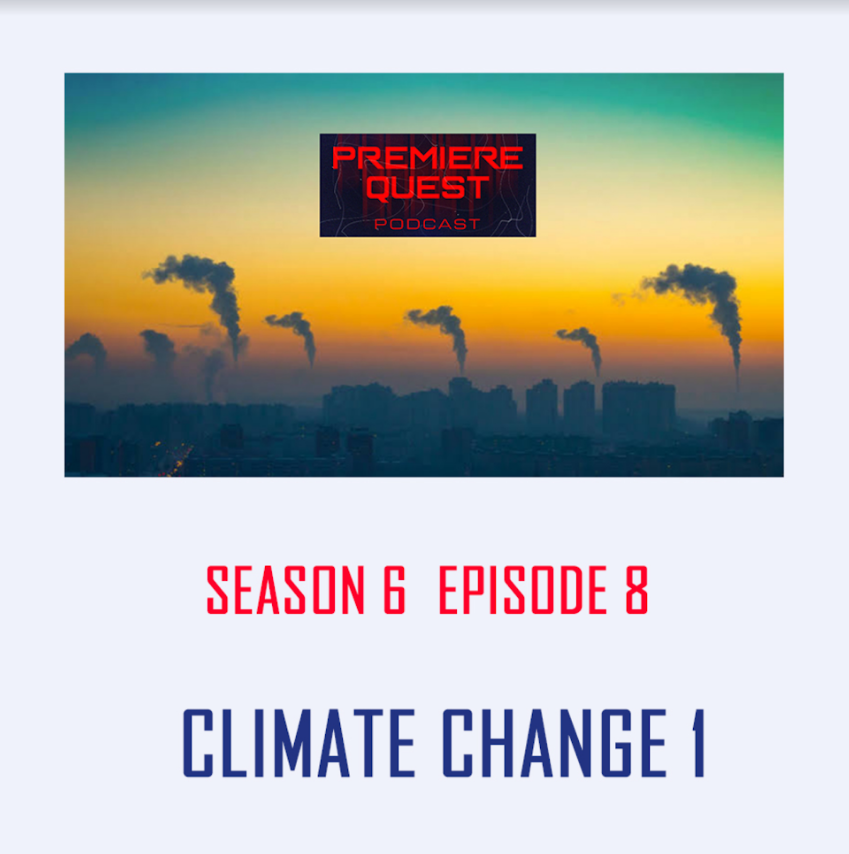 S6 E8 - Climate Change (Part 1) - This week we commence a multi-part series designed to outline, and solve, the greatest threat facing mankind. Climate change.