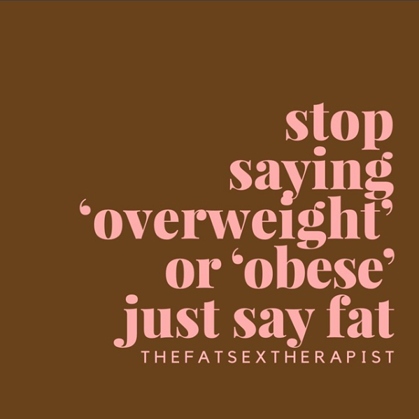 "stop saying ""overweight"" or ""obese."" just say fat. [image text]  .  now, i understand the word can still feel triggering for some. but we do not want to construct a world we constantly are avoiding the things that trigger us. ideally, we want to build a tolerance up to those things again (depending on the thing it is that's making us uncomfortable).  .  if you're still afraid to use the word fat, in a totally non judgemental and descriptive way, ask yourself why? is that discomfort tiet to internalized weight bias?  .  i don't use the term overweight for the same reason i don't use the term overheight. it's a logical fallacy. if someone is tall i'll just call them tall. if someone is in a medium or larger body, i'll just say that. some folks also like to be called people of size. feel free to share your suggestions below.  .  i DEFINITELY don't use the term obese, maybe only to explain why i don't use the term. fell free to sift through y previous posts for a more thorough explanation of why ""obesity"" is a hypermedicalization of fatness created by the medical industrial complex to uphold capitalize systems that only value productive non-disabled bodies and put the onus on the individual to develop and maintain their good health (a neoliberal idea - ew).  .  .  google the terms ""healthism"" or ""healthism and fat"" to read articles about how health is used as a weapon to beat marginalized people like fat folks, folks of color, sex workers, and drug users. in fact ""fat heffalump"" has an article on ""fat stigma, healthism, and eating disorders."" check it out. i'd also recommend checking out the person who originally wrote about healthism by googling ""healthism crawford"" and the article is titled ""healthism and the medicalization of everyday life."""