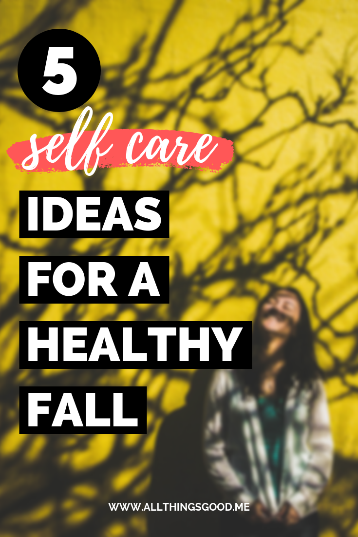 5 self care ideas for a healthy fall.png