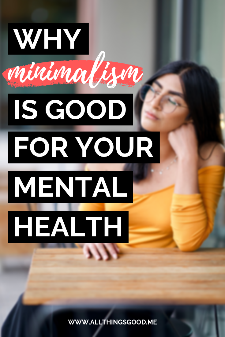 why minimalism is good for your mental health.png