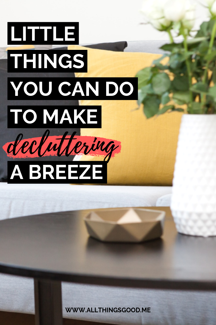 Little things you can do to make decluttering a breeze