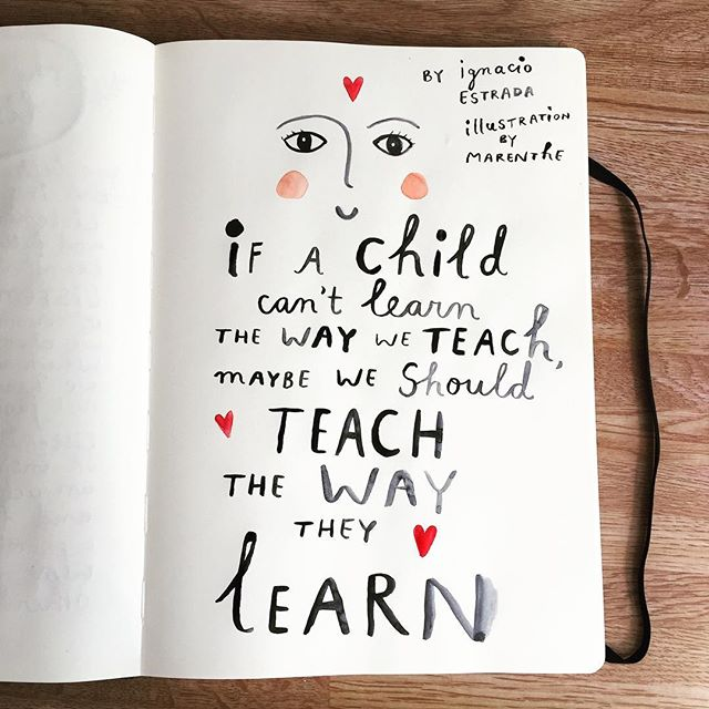 If a child can't learn the way we teach, maybe we should teach the way they learn 💖  #children #teacher #lettering #handlettering #typography #painted #watercolor #face #illustration #mediation #exams #journal #illustratorsoninstagram #happy #happytuesday #quotes #moleskine #watercolorpainting #writing #lessons #class #teaching #child #education #learnfromthebest #learned #wisdom #words #growingup #kids