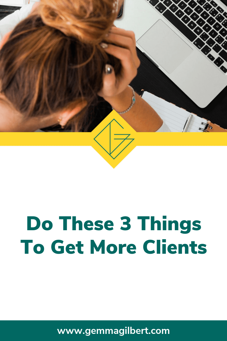 Don't know where your next client is coming from? Make sure you cover foundations by getting clear on who your serve and what you help them with, start focusing on client generating activities and get visible, and soon enough you'll have more clients coming to you | www.gemmagilbert.com